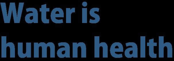 Water is human health